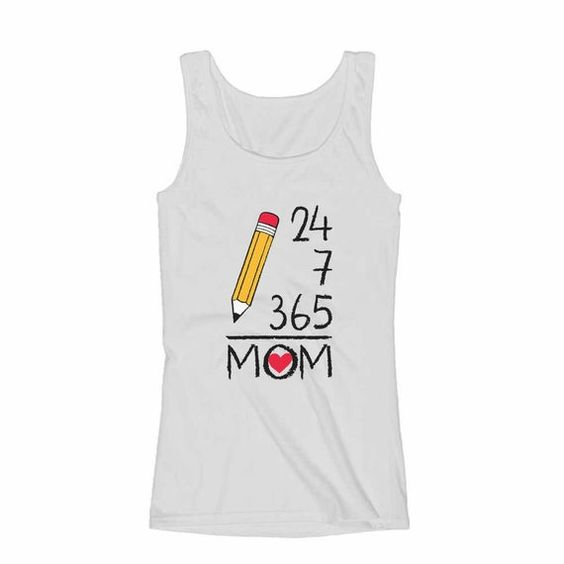 24 7 365 Days a Year Mothers Day Gift for Mom Women Tank Top ZX06